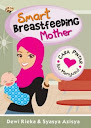 Smart Breastfeeding Mother: Cara Pintar Ibu Menyusui | RBI