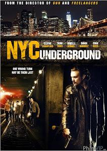Truy Sát Dưới Lòng Đất - N.y.c. Underground poster