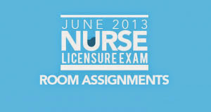 Room Assignments – June 2013 NLE examinees   Room Assignments    June 2013   NLE     examinees