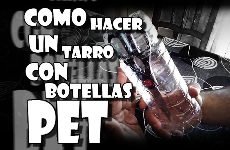 Como hacer un tarro con botellas PET