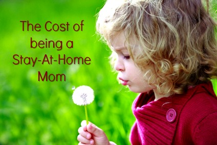 The Cost of Being A Stay-At Home Mom