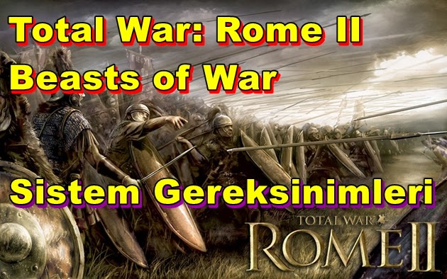 Total War: Rome II – Beasts of War Sistem Gereksinimleri