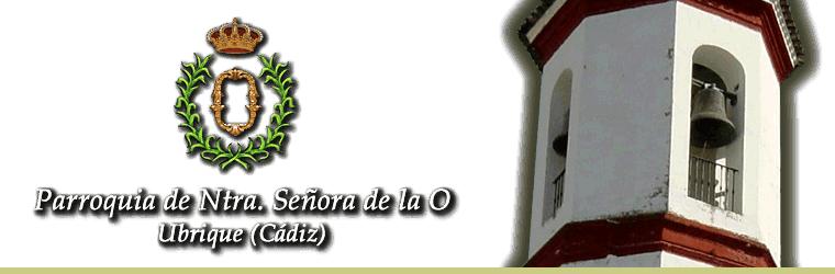 Parroquia de Ntra. Señora de la O - Ubrique (Cádiz)
