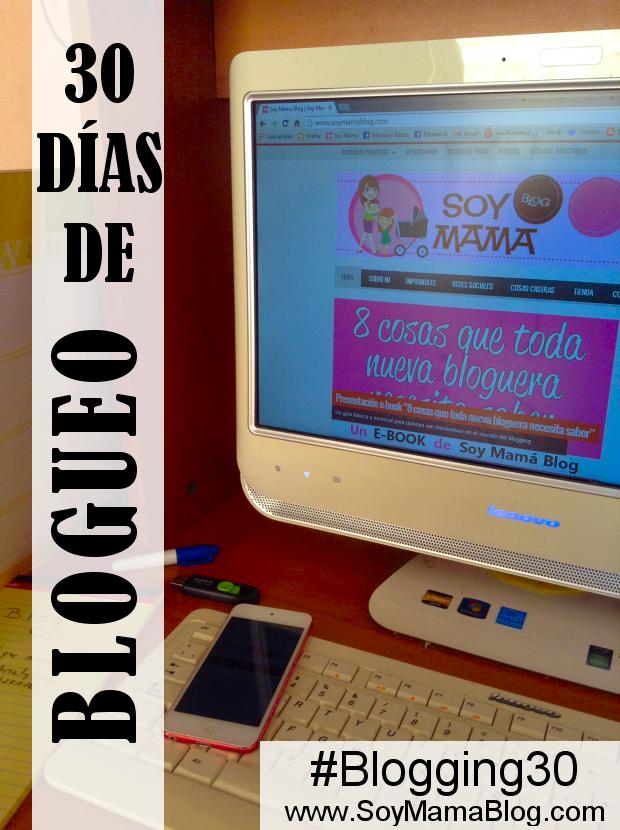 30 días de blogueo en Soy Mamá Blog Blogging30