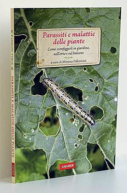 Manuale -Mimma Pallavicini – Parassiti e malattie delle piante (2012) Ita