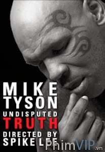 Mike Tyson Sự Thật Không Tranh Cải - Mike Tyson Undisputed Truth poster