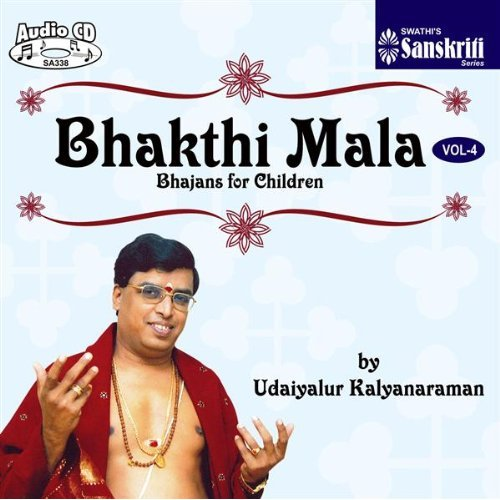 Bhakthi Mala - Bhajans For Children by Udaiyalur Kalyanaraman Vol.04 Devotional Album MP3 Songs