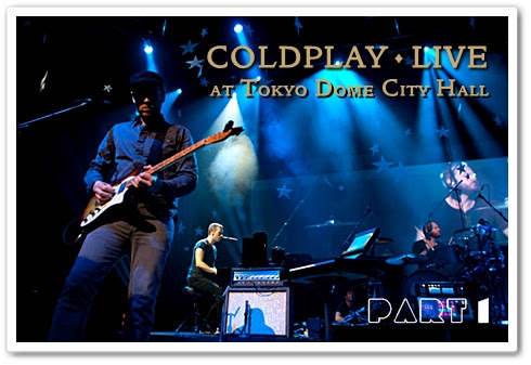 Coldplay Live at Tokyo Dome City Hall