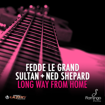 Fedde Le Grand & Sultan + Ned Shepard - Long Way From Home (Original Mix)