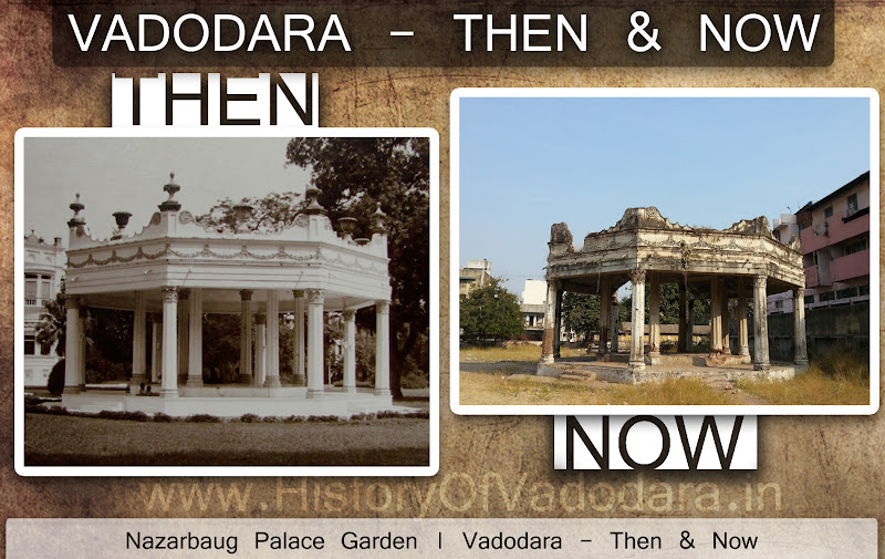 Nazarbaug Palace Garden - Then & Now