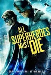 All Superheroes Must Die - Anh hùng lâm nạn