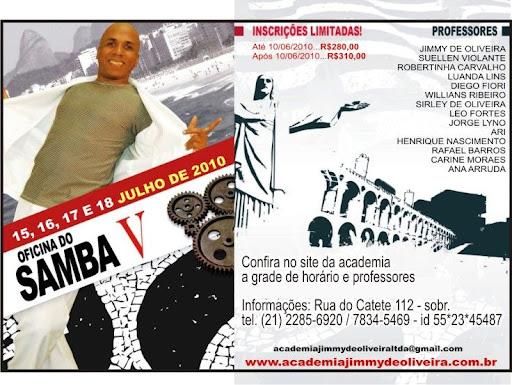 baile do workshop de samba promovido por Jimmy de Oliveira em sua academia de dança, no bairro do Catete. O baile teve apresentações de dança dos professores do workshop e de convidados, e pista animada pela banda Paratodos.