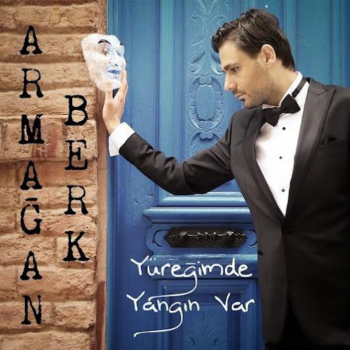 armagan_berk-yuregimde_yangin_var-2015-single.jpg