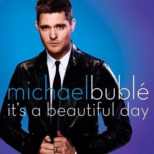 Michael Buble - It's A Beautiful Day (2013)