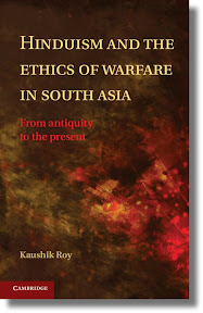 [Roy: Hinduism and the Ethics of Warfare in South Asia, 2013]