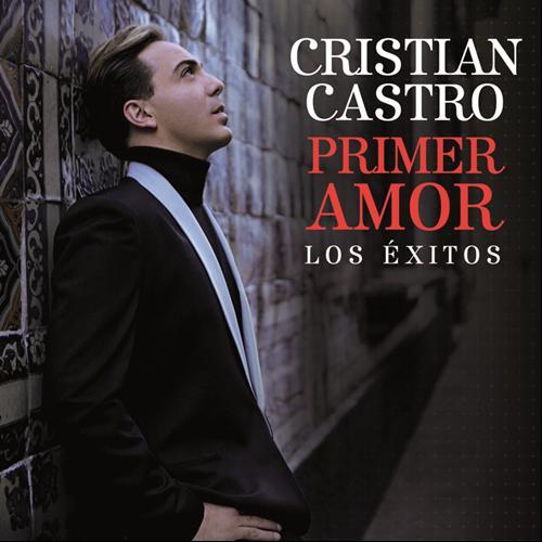 Cristian Castro - Primer Amor (Los �xitos) [V. iTunes] (2013)