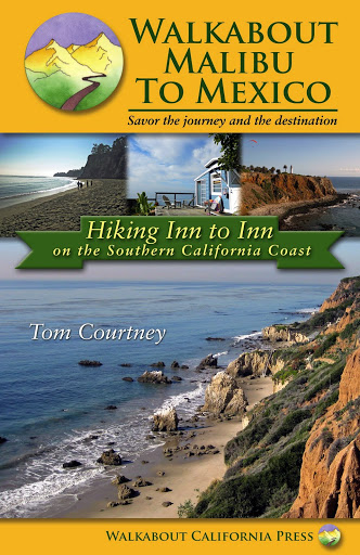 Walkabout Malibu to Mexico: Hiking Inn to Inn on the Southern California Coast