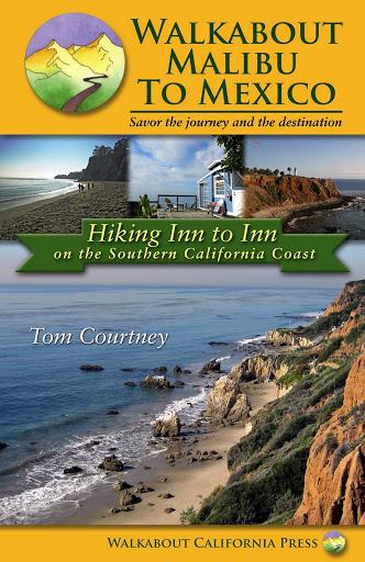 Walkabout Malibu to Mexico: Hiking Inn to Inn on the Southern California Coast