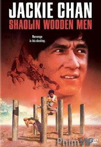 Thiếu Lâm Mộc Nhân Hạng - Shaolin Wooden Men poster