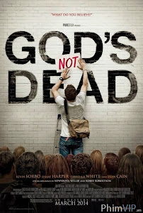 Chúa Không Chết - God's Not Dead poster