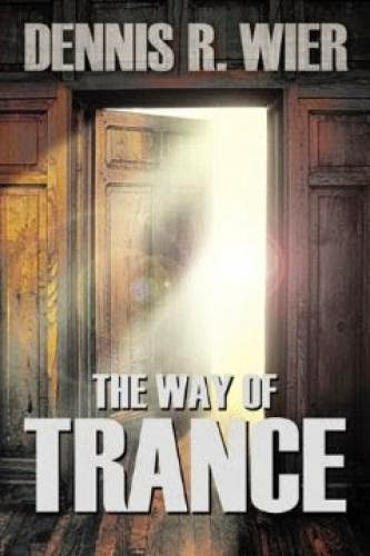 The Way Of Trance By Dennis Wier