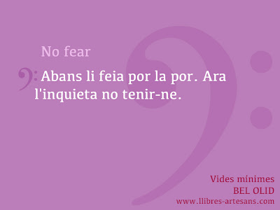 No fear; Vides mínimes, Bel Olid 2014
