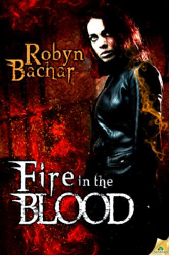 Guest Postpromogiveaway Fire In The Blood By Robyn Bachar