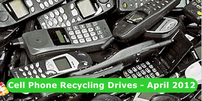 Cell Phone Recycling Drives - April 2012