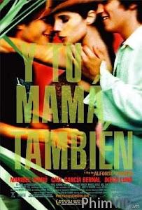 Vào Đời - Mẹ Mày Cũng Thế - And Your Mother Too (Y Tu Mamá También) poster