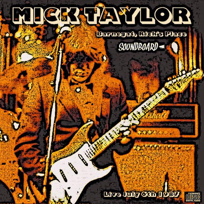 Mick Taylor Band - Rick's Place, Barnegat, 6 July 1987 -SBD