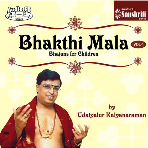 Bhakthi Mala - Bhajans For Children by Udaiyalur Kalyanaraman Devotional Album MP3 Songs