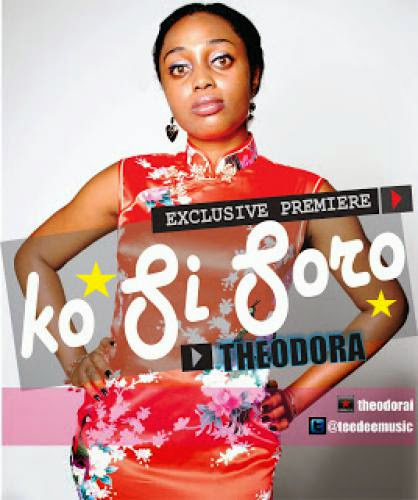 Exclusive Premiere Theodora The King Daughter Premieres Hit Single Ko Si Soro