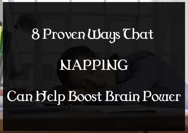 8 Proven Ways That Napping Can Help Boost Brain Power: eAskme
