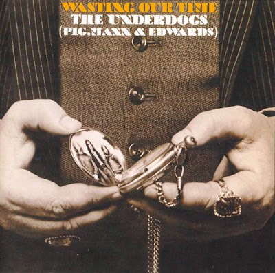 Underdogs ~ 1970 ~ Wasting Our Time