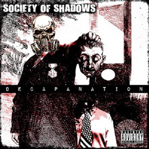 Society Of Shadows - Decapanation