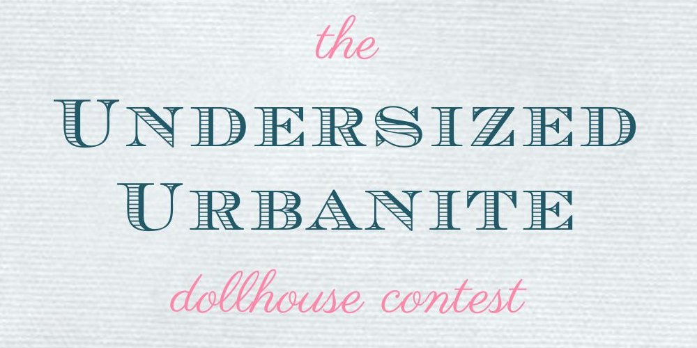 Undersized Urbanite dollhouse contest