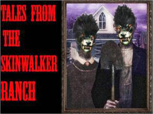 Tales From The Skinwalker Ranch