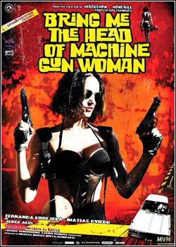Bring Me the Head of the Machine Gun Woman –