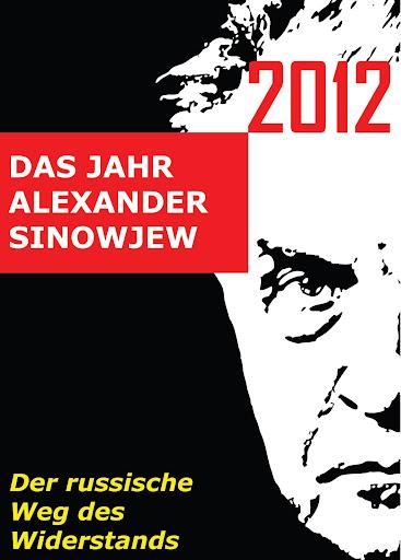 2012 – DAS JAHR ALEXANDER SINOWJEW Der russische Weg des Widerstands