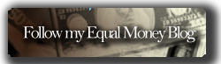 Follow My Equal Money Blog