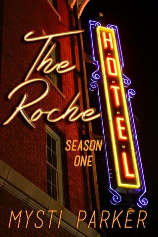 Promo: The Roche Hotel-Season One by Mysti Parker