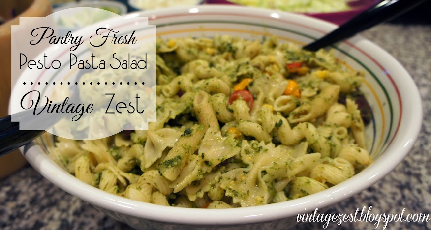 Pantry Fresh Pesto Pasta Salad with Diane's Vintage Zest!