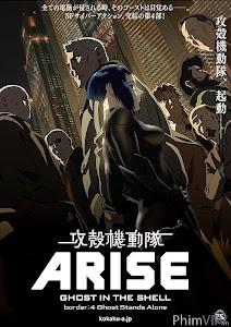 Bóng Ma Đau Khổ 4: Đơn Độc - Ghost In The Shell Arise: Border 4 - Ghost Stands Alone poster