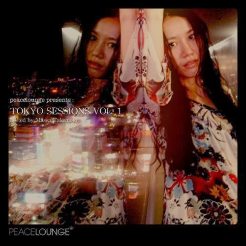 VA - Peacelounge Presents Tokyo Sessions, Vol. 1 - Hosted By Massa Takemoto (2013)
