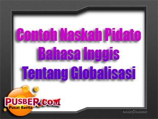 Contoh Naskah Pidato Bahasa Inggris Globalisasi