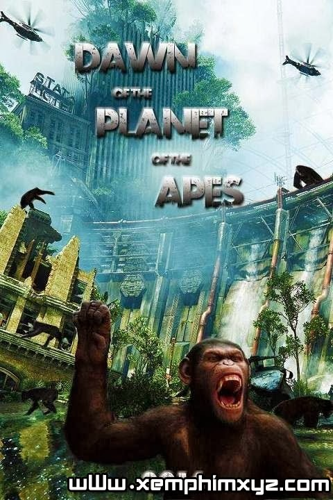 Sự Nổi Dậy Của Bầy Khỉ - Dawn Of The Planet Of The Apes