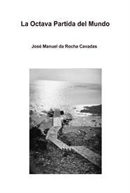 """""""La Octava Partida del Mundo"""" de José Manuel Da Rocha"""
