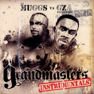 DJ Muggs & GZA - Grandmasters Instrumentals