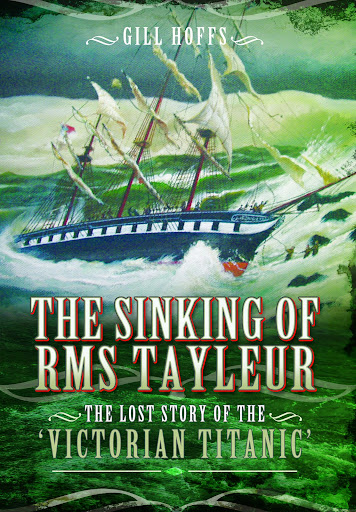 The Sinking of the RMS Tayleur: The Lost Story of the 'Victorian Titanic'