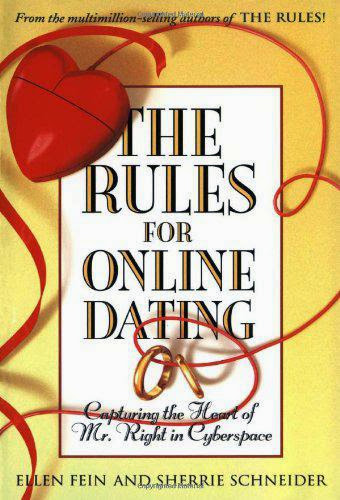 Discount The Rules For Online Dating Capturing The Heart Of Mr Right In Cyberspace